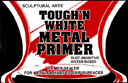Tough N White Metal Primer - rust inhibitive, adheres to slick and hard to grip surfaces